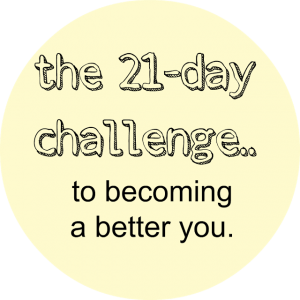 21-day Challenge To Become A Better You